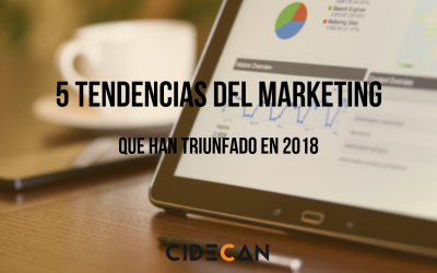 5 tendencias del marketing que han triunfado en 2018